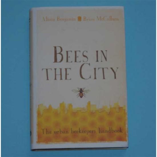 Bees in the City: The urban beekeeping handbook